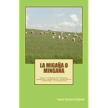 La Migana o Mingana. Jerga o Jerigonza de tratantes, muleteros y esquiladores: Jerga o Jerigonza de tratantes, muleteros y esquiladores de Milmarcos y Fuentelsaz, en Guadalajara