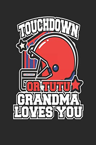 Touchdown or Tutu Grandma Loves You: Blank lined journal for the football grandma por Stephanie Paige