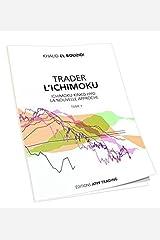TRADER L'ICHIMOKU - Ichimoku Kinko hyo la nouvelle approche Broché