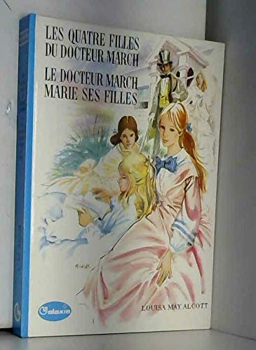 Les quatre filles du docteur march / Le docteur march marie ses filles (la galaxie) par Louisa May Alcott, Guy Maynard, Pierre-Jules Hetzel, Denise Hamoir