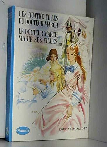 Les quatre filles du docteur march / Le docteur march marie ses filles (la galaxie)