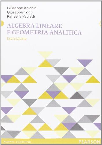 Algebra lineare e geometria analitica. Eserciziario