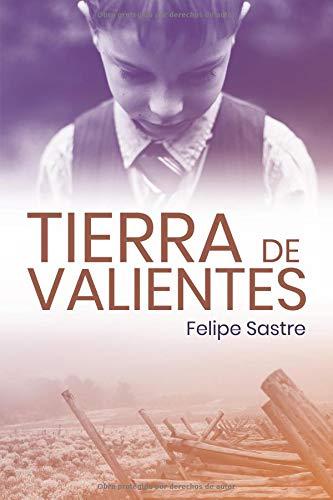 Tierra de valientes por Felipe Sastre