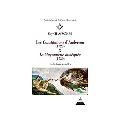 Les constitutions d'Anderson (1723) & La maçonnerie disséquée (1730)