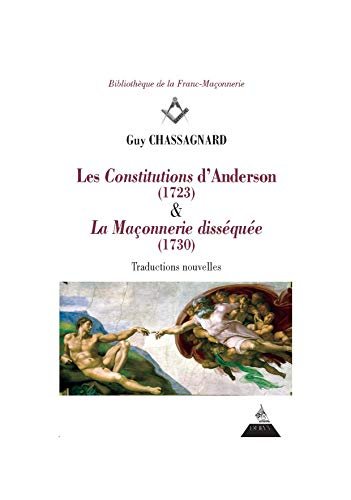 Les constitutions d'Anderson (1723) & La maçonnerie disséquée (1730) par Guy Chassagnard