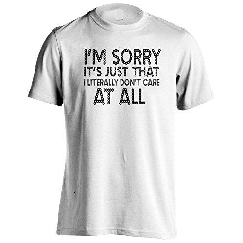 Mi dispiace è solo che letteralmente I Do not Care Tutti divertente Uomo T-shirt c59m White