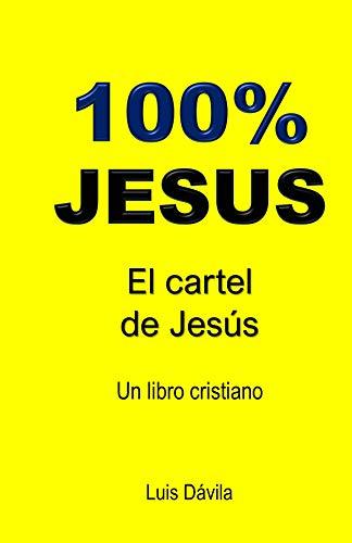 100% JESUS: El cartel de Jesús (Un libro cristiano nº 14 ...
