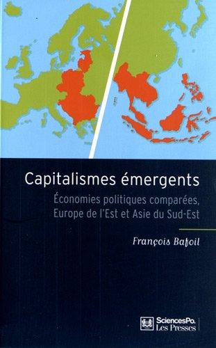 Capitalismes émergents : Economies politiques comparées, Europe de l'Est et Asie du Sud-Est