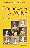 Frauen vom Hof der Welfen - Elisabeth E Kwan