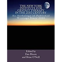 The New York Institute for Gestalt Therapy in the 21st Century: An Anthology of Published Writings since 2000