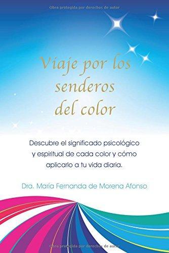 Viaje por los senderos del color: Descubre el significado psicológico y espiritual de cada color y cómo aplicarlo a tu vida diaria.