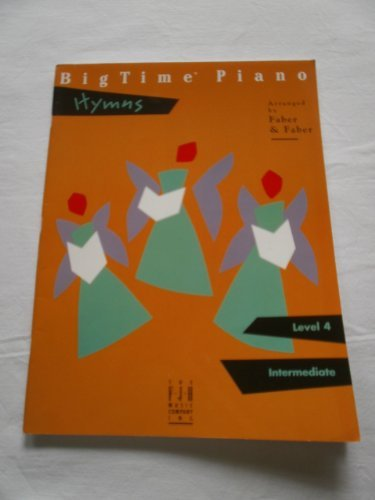 BigTime Piano Hymns ( Level 4 ) by Nancy & Randall Faber (2004-01-01)