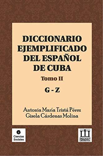 Diccionario ejemplificado del español de Cuba. Tomo II (Ciencias Sociales) por Antonia María Tristá Pérez