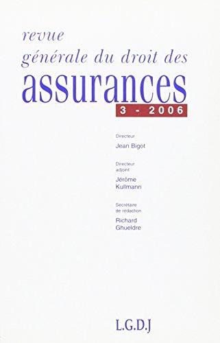 Revue Generale de Droit des Assurances N 3 - 2006 par Collectif