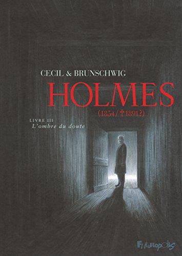Holmes (Tome 3-L'ombre du doute): (1854/ † 1891 ?)