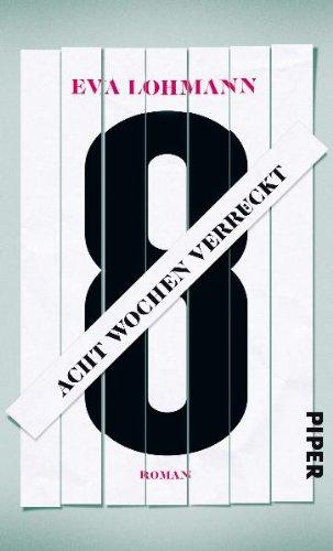 Buchseite und Rezensionen zu 'Acht Wochen verrückt: Roman' von Eva Lohmann