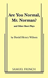 Are You Normal, Mr. Norman? and Other Short Plays by Henry David Wilson (2011-02-22)