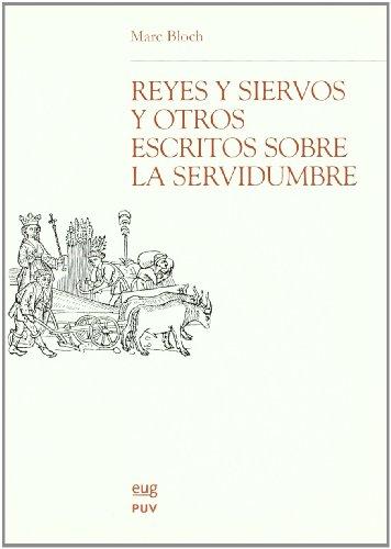 Reyes y siervos, y otros escritos sobre la servidumbre (Monográfica Humanidades/Chronica Nova)