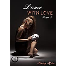 Dance with love: Tome 2 (French Edition)