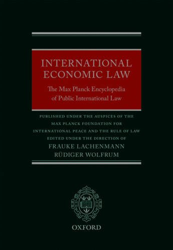 International Economic Law: The Max Planck Encyclopedia of Public International Law (Thematic)