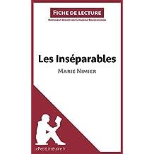 Les Inséparables de Marie Nimier (Fiche de lecture): Résumé complet et analyse détaillée de l'oeuvre (French Edition)