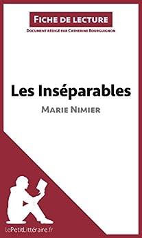 Les Inséparables de Marie Nimier (Fiche de lecture): Résumé complet et analyse détaillée de l'oeuvre par [Bourguignon, Catherine]