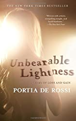 Unbearable Lightness: A Story of Loss and Gain[ UNBEARABLE LIGHTNESS: A STORY OF LOSS AND GAIN ] by De Rossi, Portia (Author ) on Jul-05-2011 Paperback