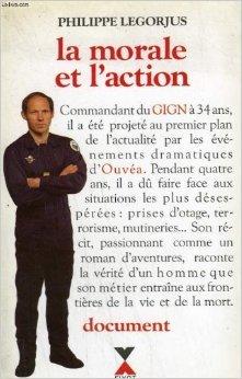 La Morale et l'action de Philippe Legorjus ( 1 janvier 1994 )