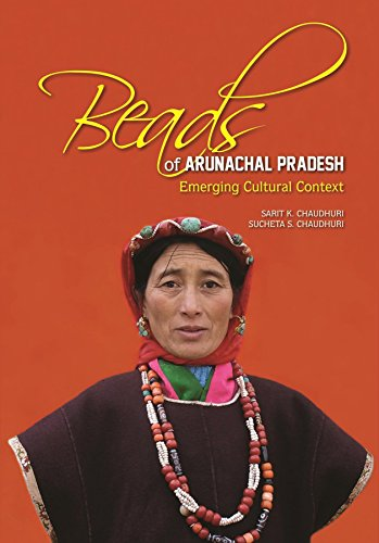 Asian Cultural Kostüm - Beads of Arunachal Pradesh: Emerging Cultural Context