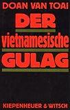 Der vietnamesische Gulag - Doan Van Toai