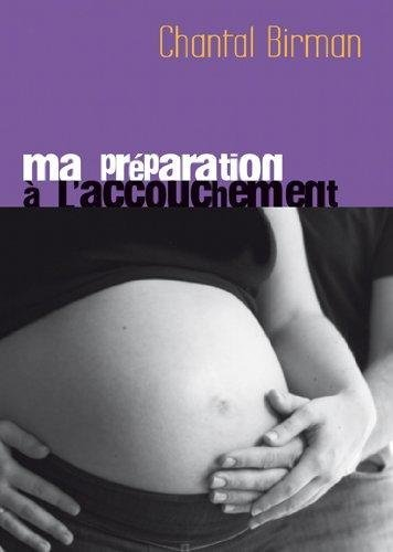 ma préparation à l'accouchement de chantal Birman- coffret 4 dvd