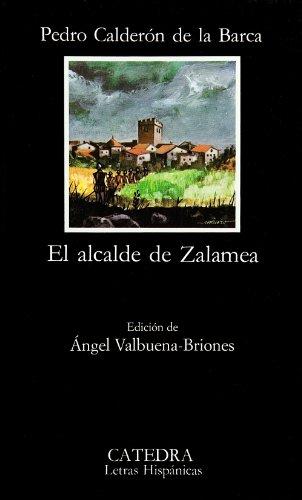 El alcalde de Zalamea (Letras Hispánicas) por Pedro Calderón de la Barca