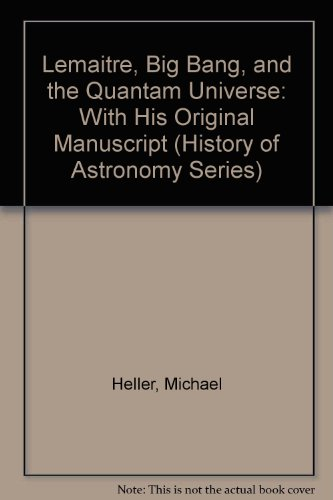 Lemaitre, Big Bang, and the Quantam Universe: With His Original Manuscript