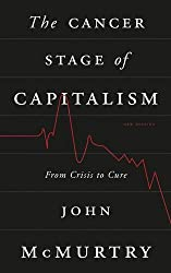The Cancer Stage of Capitalism: From Crisis to Cure