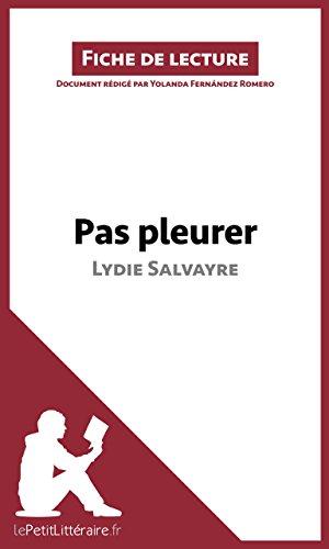 Pas pleurer de Lydie Salvayre (fiche de lecture): Résumé complet et analyse détaillée de l'oeuvre par Yolanda Fernández Romero