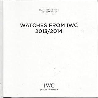 Watches From IWC 2013/2014 - Craftsmanship Made in Schaffhausen