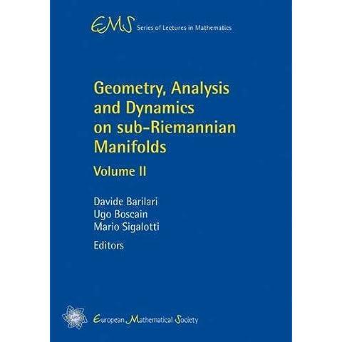 Geometry, Analysis and Dynamics on Sub-riemannian Manifolds: 2