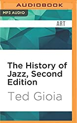 The History of Jazz, Second Edition by Ted Gioia (2016-06-14)