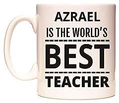 Idea Regalo - AZRAEL IS THE WORLD'S BEST TEACHER Tazza di WeDoMugs