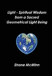 Light - Spiritual Wisdom from a Sacred Geometrical Light Being