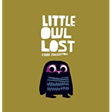 Little Owl Lost by Chris Haughton (2010-08-10)
