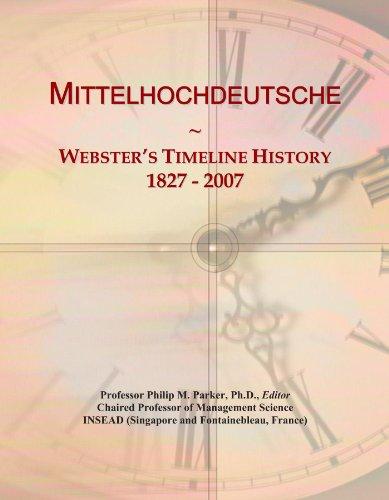 Mittelhochdeutsche: Webster's Timeline History, 1827-2007