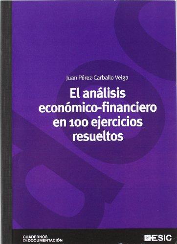 El análisis económico-financiero en 100 ejercicios resueltos (Cuadernos de documentación) por Juan F. Pérez-Carballo Veiga