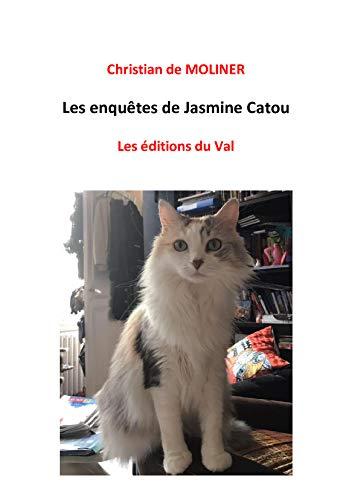 Les enquêtes de Jasmine Catou: Les éditions du Val par [de MOLINER, Christian]