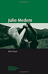 Julio Medem (Spanish and Latin American Filmmakers MUP) by Rob Stone (2012-09-01)