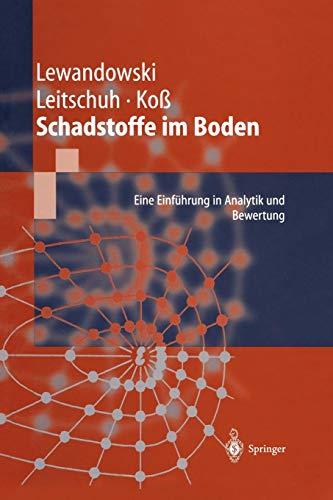Schadstoffe im Boden: Eine Einführung in Analytik und Bewertung (German Edition)