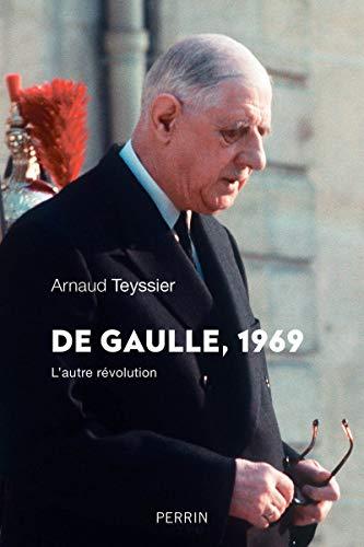 De Gaulle 1969 par  Arnaud TEYSSIER
