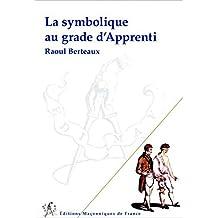 La symbolique au grade d'Apprenti