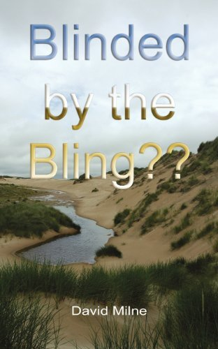 Blinded by the Bling?? by David Milne (2008-05-30)
