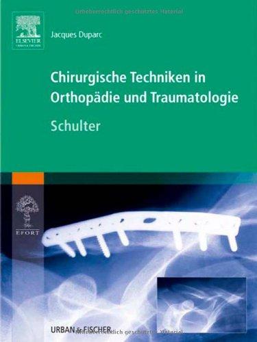 Chirurgische Techniken in Orthopädie und Traumatologie 8 Bände: Chirurgische Techniken in Orthopädie und Traumatologie: Schulter